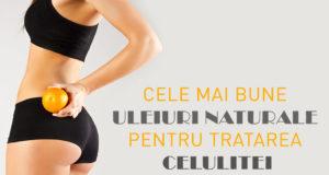 uleiuri naturale impotriva celuliteiuleiuri naturale impotriva celulitei